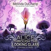 Fifty Shades of Alice Through the Looking Glass, by Melinda Duchamp