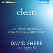 Clean: Overcoming Addiction and Ending America's Greatest Tragedy Audiobook, by David Sheff