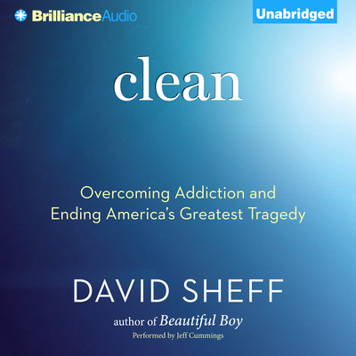 Clean: Overcoming Addiction and Ending America's Greatest Tragedy Audiobook, by