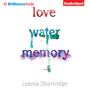 Love Water Memory, by Jennie Shortridge