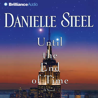 Until the End of Time: A Novel Audiobook, by Danielle Steel