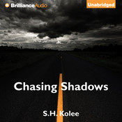 Chasing Shadows Audiobook, by S. H. Kolee