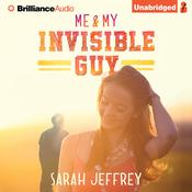 Me & My Invisible Guy Audiobook, by Sarah Jeffrey