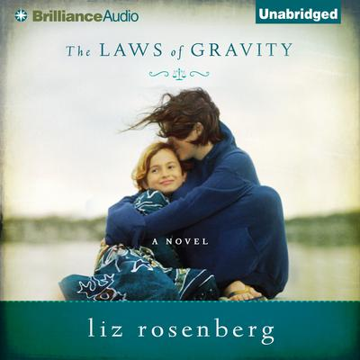 The Laws of Gravity Audiobook, by Liz Rosenberg