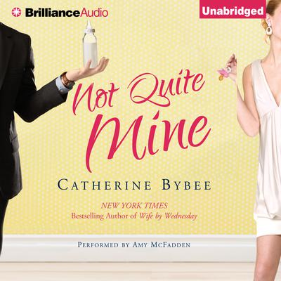 Not Quite Mine Audiobook, by Catherine Bybee