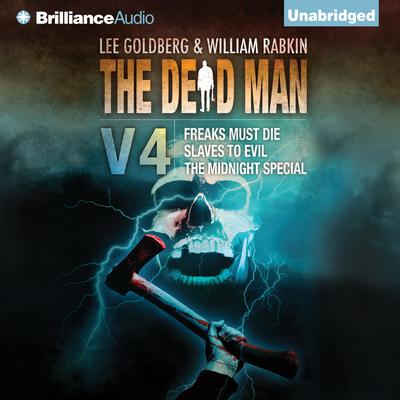 The Dead Man Vol 4: Freaks Must Die, Slaves to Evil, and The Midnight Special Audiobook, by Joel Goldman