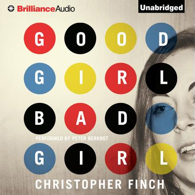 Good Girl, Bad Girl Audiobook, by Christopher Finch