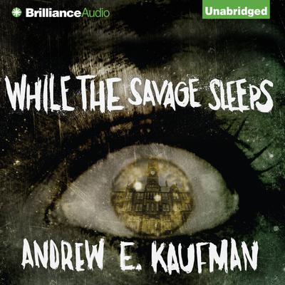 While the Savage Sleeps Audiobook, by Andrew E. Kaufman