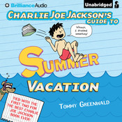 Charlie Joe Jackson's Guide to Summer Vacation, by Tommy Greenwald