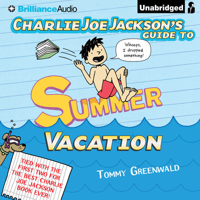 Charlie Joe Jackson's Guide to Summer Vacation Audiobook, by Tommy Greenwald
