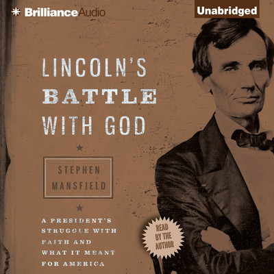 Lincoln's Battle with God: A President's Struggle with Faith and What It Meant for America Audiobook, by