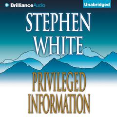 Privileged Information Audiobook, by Stephen White