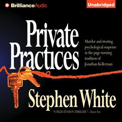 Private Practices Audiobook, by Stephen White