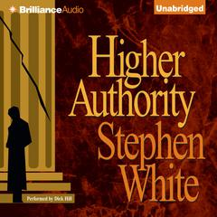 Higher Authority Audiobook, by Stephen White