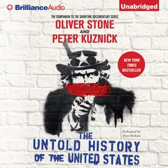 The Untold History of the United States Audiobook, by Oliver Stone, Peter Kuznick