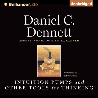 Intuition Pumps and Other Tools for Thinking Audiobook, by Daniel C. Dennett
