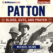 Patton: Blood, Guts, and Prayer Audiobook, by Michael Keane