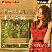 Small Town Girl: A Novel Audiobook, by Ann H. Gabhart