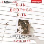 Run, Brother, Run: A Memoir of a Murder in My Family Audiobook, by David Berg