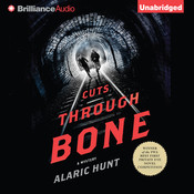 Cuts Through Bone, by Alaric Hunt