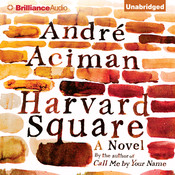 Harvard Square: A Novel, by André Aciman