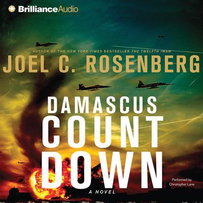 Damascus Countdown: A Novel Audiobook, by Joel C. Rosenberg