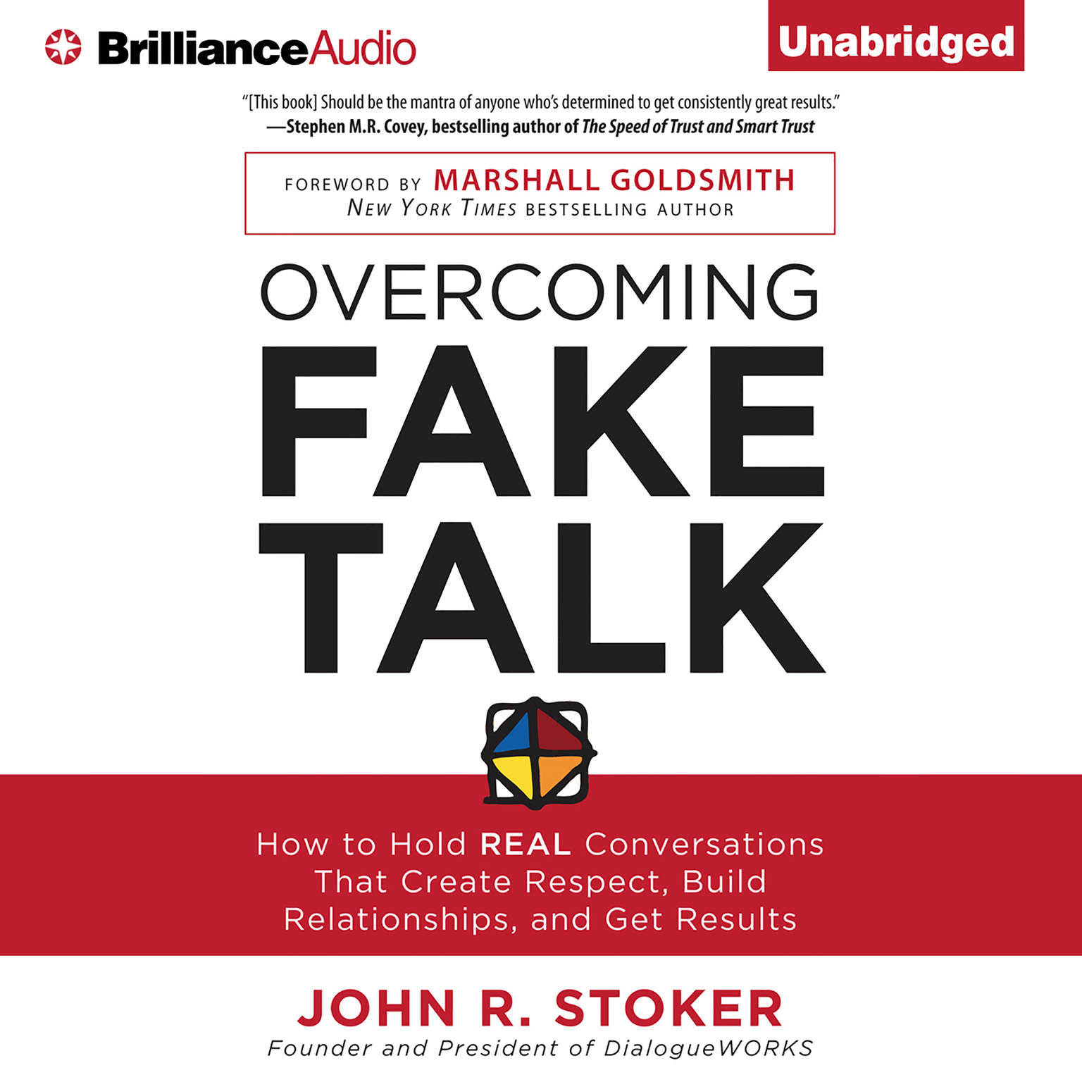 Printable Overcoming Fake Talk: How to Hold REAL Conversations that Create Respect, Build Relationships, and Get Results Audiobook Cover Art