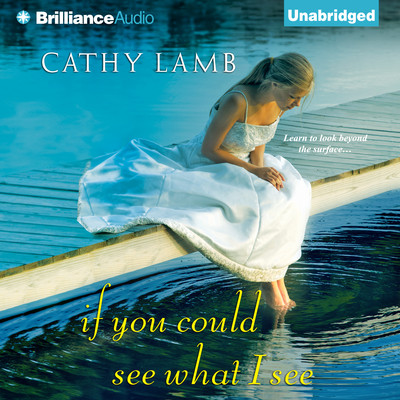 If You Could See What I See Audiobook, by Cathy Lamb