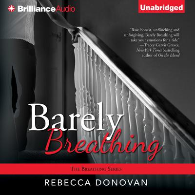 Barely Breathing Audiobook, by Rebecca Donovan