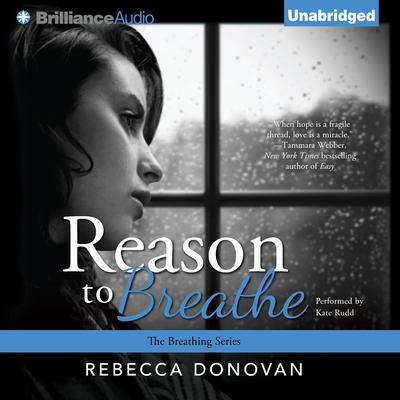 Reason to Breathe Audiobook, by Rebecca Donovan