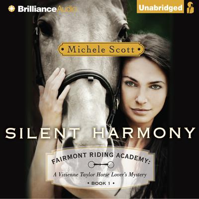 Silent Harmony: A Vivienne Taylor Horse Lovers Mystery Audiobook, by Michele Scott