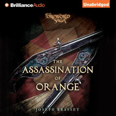 The Assassination of Orange: A Foreworld SideQuest Audiobook, by Joseph Brassey