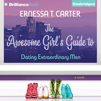 The Awesome Girls Guide to Dating Extraordinary Men Audiobook, by Ernessa Carter