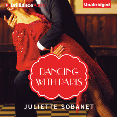 Dancing with Paris Audiobook, by Juliette Sobanet