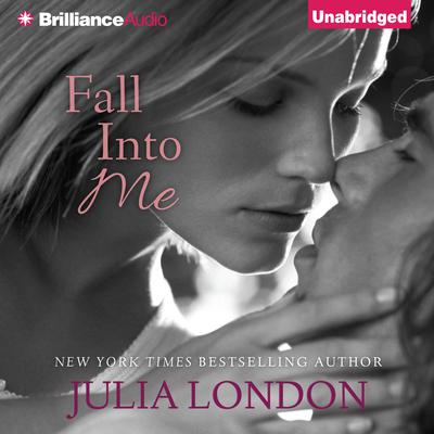 Fall into Me Audiobook, by Julia London