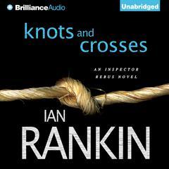 Knots and Crosses Audiobook, by Ian Rankin