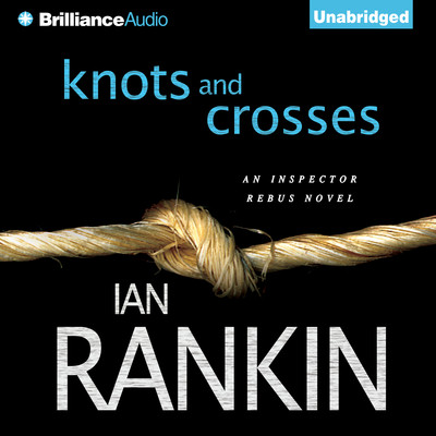 Knots and Crosses Audiobook, by Ian Rankin