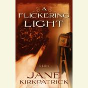 A Flickering Light, by Jane Kirkpatrick