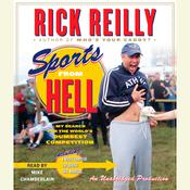 Sports from Hell: My Search for the Worlds Dumbest Competition Audiobook, by Rick Reilly
