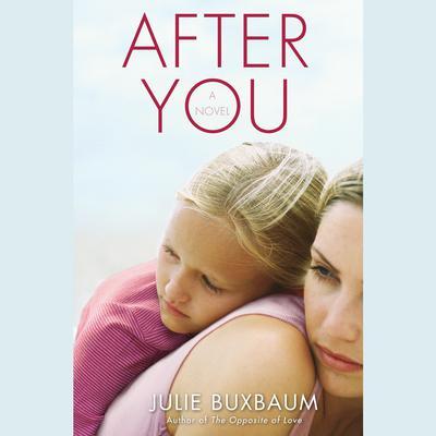 After You: A Novel Audiobook, by Julie Buxbaum