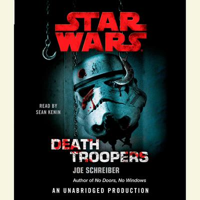 Death Troopers: Star Wars Audiobook, by Joe Schreiber