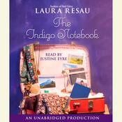 The Indigo Notebook Audiobook, by Laura Resau