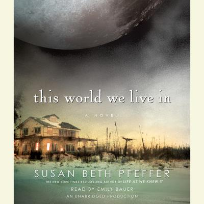 This World We Live In Audiobook, by Susan Beth Pfeffer