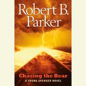 Chasing the Bear Audiobook, by Robert B. Parker