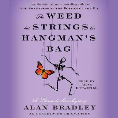 The Weed That Strings the Hangmans Bag: A Flavia de Luce Mystery Audiobook, by Alan Bradley