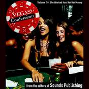 Vegas Confessions 10: She Worked Hard for Her Money, by the Editors of Sounds Publishing