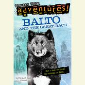 Balto and the Great Race (Totally True Adventures) Audiobook, by Elizabeth Cody Kimmel