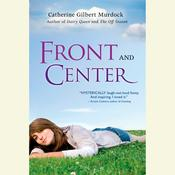 Front and Center, by Catherine Gilbert Murdock