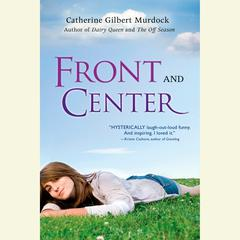 Front and Center Audiobook, by Catherine Gilbert Murdock