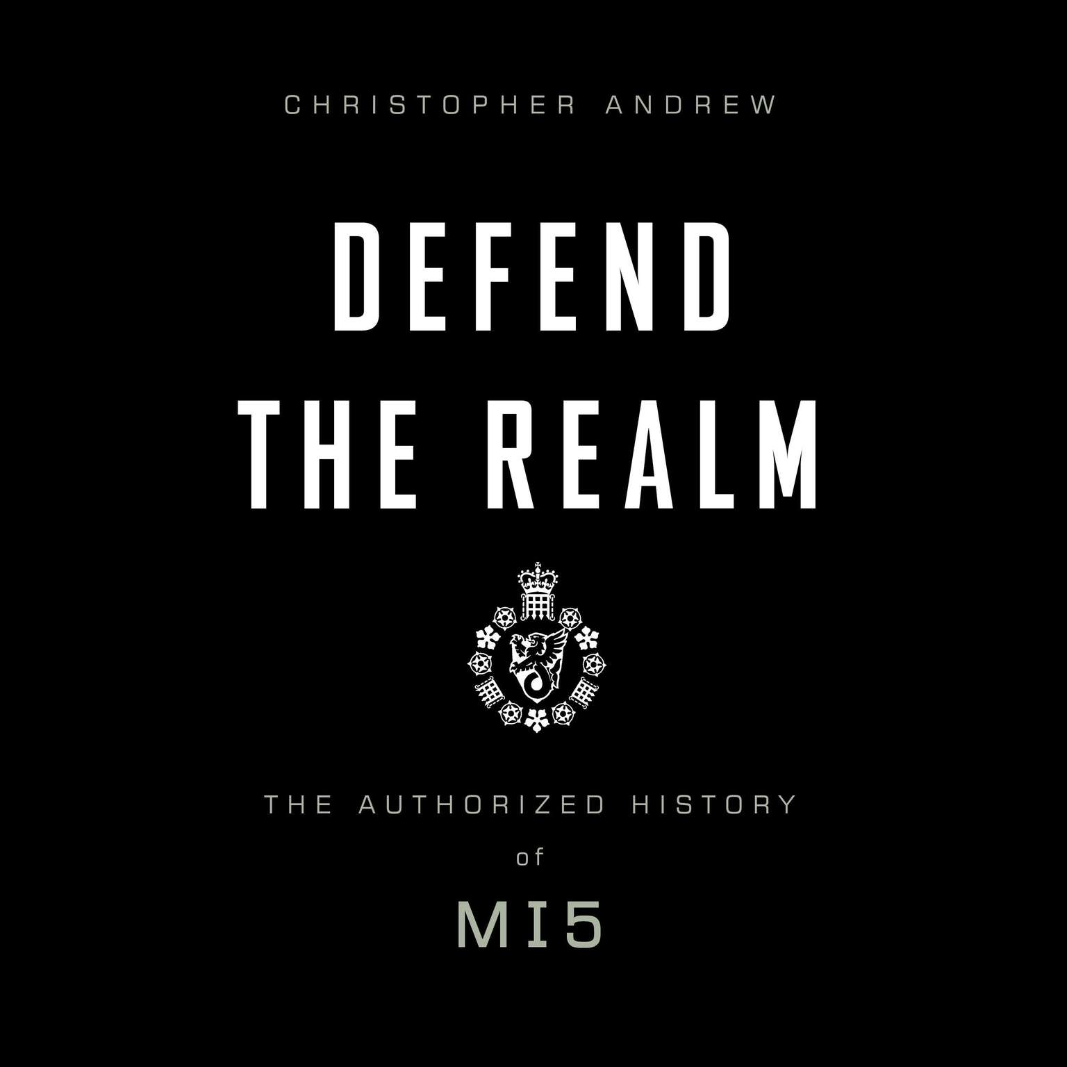 Printable Defend the Realm: The Authorized History of MI5 Audiobook Cover Art